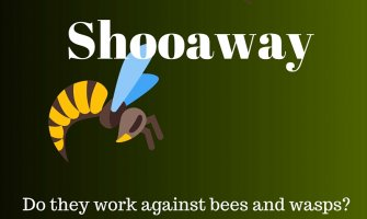 Try Shooaway for Bees and Wasps